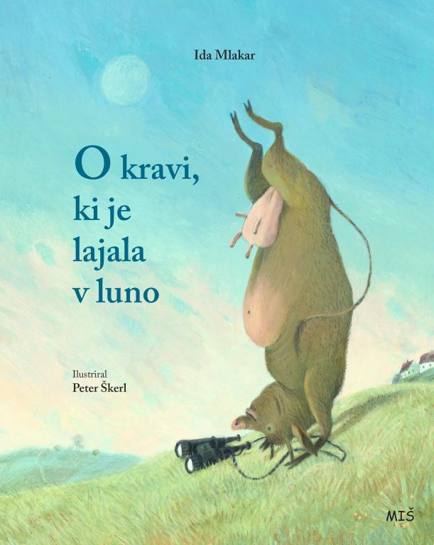 O kravi, ki je lajala v luno (Die Kuh, die den Mond anbellte) Book Cover
