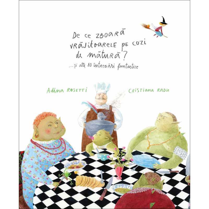 De ce zboară vrăjitoarele cozi de mătură... şi alte 10 întrebări fantastice (Warum Hexen auf Besen reiten ... und zehn andere fantastische Fragen) Book Cover