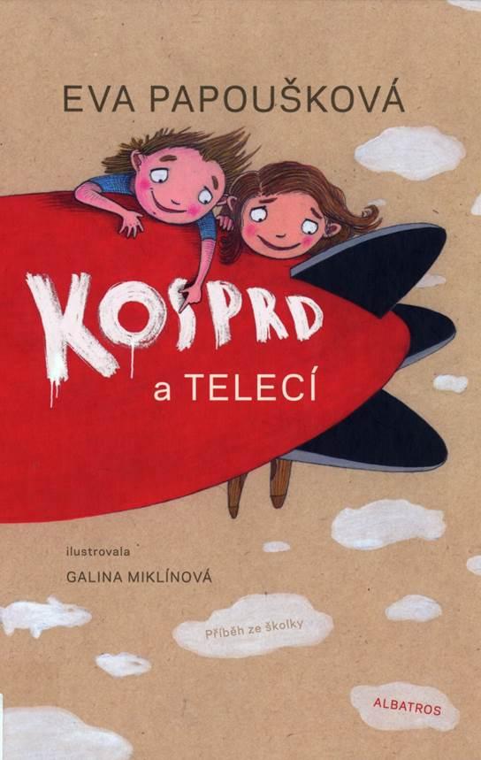 Kosprd a Telecí. Příběh ze školky (Amselfurz und Kalbfleisch. Eine Geschichte aus der Vorschule) Book Cover