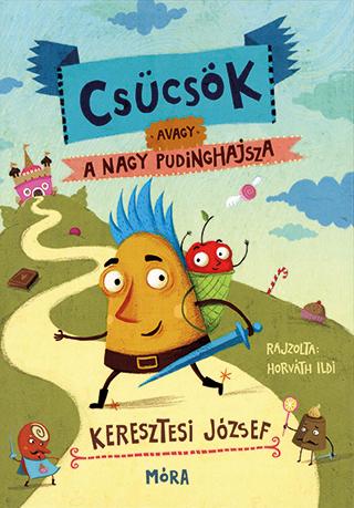 Csücsök avagy A nagy pudinghajsza (Kipferl oder die große Puddingjagd) Book Cover